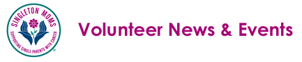 Singleton Moms Volunteer News & Events